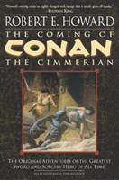 The Coming of Conan the Cimmerian 0345461517 Book Cover