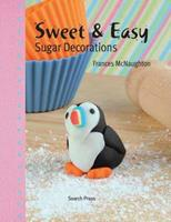 Sweet & Easy Sugar Decorations 1844487520 Book Cover