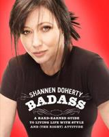 Badass: A Hard-Earned Guide to Living Life with Style and (the Right) Attitude 0307591522 Book Cover