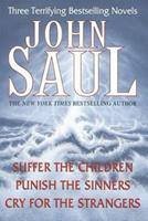 John Saul: Three Terrifying Bestselling Novels: Suffer the Children; Punish the Sinners; Cry for the Strangers 0517182467 Book Cover