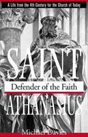 St. Athanasius: Defender of the Faith 0935952128 Book Cover