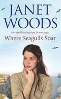 Where Seagulls Soar (Dorset Saga Series) 1416502521 Book Cover