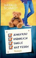 Jungfrau, männlich, Single, mit Teddy 3741299057 Book Cover
