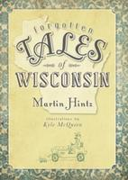 Forgotten Tales of Wisconsin 1596298723 Book Cover