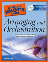 The Complete Idiot's Guide to Arranging and Orchestration (Complete Idiot's Guide to) 1592576265 Book Cover