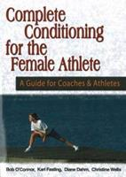 Complete Conditioning for the Female Athlete 1930546475 Book Cover