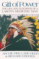 Gift of Power: The Life and Teachings of a Lakota Medicine Man 1879181126 Book Cover