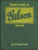 Spann's Guide to Gibson 1902-1941 1574242679 Book Cover