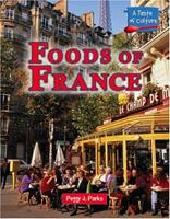 A Taste of Culture - Foods of France (A Taste of Culture) 0737730323 Book Cover