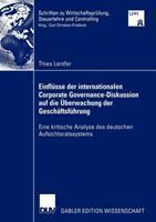 Einflusse Der Internationalen Corporate Governance-Diskussion Auf Die Uberwachung Der Geschaftsfuhrung: Eine Kritische Analyse Des Deutschen Aufsichtsratssystems 3835000578 Book Cover