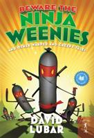 Beware the Ninja Weenies and Other Warped and Creepy Tales 0765370964 Book Cover