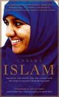 Inside Islam: The Faith, the People and the Conflicts of the World's Fastest Growing Religion 1569245681 Book Cover