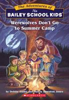 Werewolves Don't Go to Summer Camp 0590440616 Book Cover