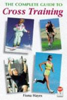 The Complete Guide to Cross Training 071364883X Book Cover