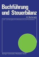 Buchfuhrung Und Steuerbilanz: Lehr- Und Ubungsbuch Fur Betriebswirte Und Finanzbeamte 3409100318 Book Cover