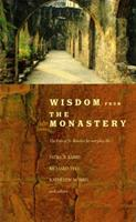 Wisdom from the Monastery: The Rule of St. Benedict for Everyday Life 0814631533 Book Cover