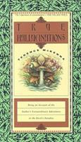 True Hallucinations: Being an Account of the Author's Extraordinary Adventures in the Devil's Paradise 0062506528 Book Cover