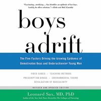 Boys Adrift: The Five Factors Driving the Growing Epidemic of Unmotivated Boys and Underachieving Young Men 1478992395 Book Cover