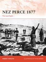 Nez Perce 1877: The last fight 1849081913 Book Cover