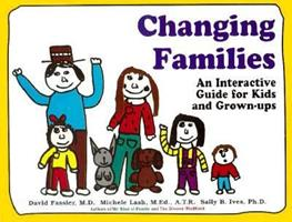 Changing Families: A Guide for Kids and Grown-Ups 0914525085 Book Cover