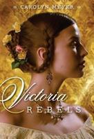 Victoria Rebels 1416987290 Book Cover