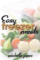 Easy Freezer Meals 149741136X Book Cover
