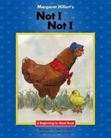 Not I, Not I (Modern Curriculum Press Beginning to Read Series) 0695413538 Book Cover