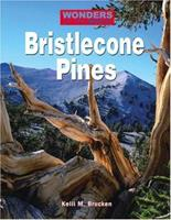 Wonders of the World - Bristlecone Pines (Wonders of the World) 0737730617 Book Cover
