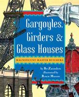 Gargoyles, Girders & Glass Houses 0525472843 Book Cover