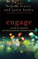 Engage: A Guide to Creating Life-Transforming Worship Services 0801072174 Book Cover