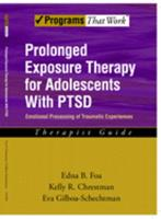 Prolonged Exposure Therapy for Adolescents with PTSD Therapist Guide (Treatments That Work) 0195331745 Book Cover