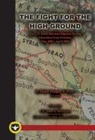 The Fight For The High Ground: The U.S. Army And Interrogation During Operation Iraqi Freedom I, May 2003   April 2004 0615332749 Book Cover