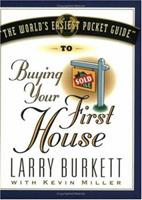 The World's Easiest Pocket Guide to Buying Your First Home 188127344X Book Cover