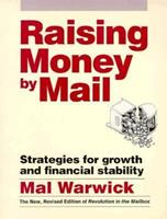 Raising Money by Mail: Strategies for Growth and Financial Stability 0962489166 Book Cover