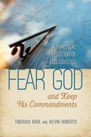 Fear God and Keep His Commandments: A Practical Exposition of Ecclesiastes 088469299X Book Cover