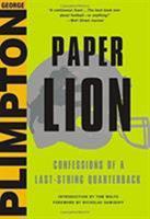 Paper Lion: Confessions of a Last-String Quarterback 1558212396 Book Cover