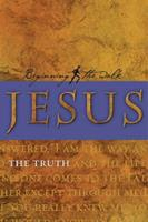 Jesus: The Truth (Beginning the Walk) 1576837076 Book Cover