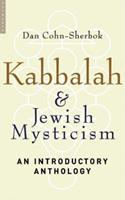 Kabbalah and Jewish Mysticism: An Introductory Anthology 1851684549 Book Cover