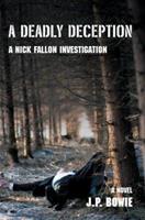 A Deadly Deception (A Nick Fallon Investigation) 0595477682 Book Cover