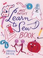 Miss Patch's Learn-to-Sew Book 0544339053 Book Cover