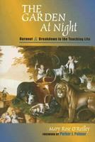 The Garden at Night: Burnout and Breakdown in the Teaching Life 0325008485 Book Cover