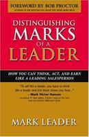 Distinguishing Marks Of A Leader: How You Can Think, Act, And Earn Like A Leading Salesperson 1886939659 Book Cover