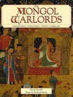 The Mongol Warlords: Ghengis Khan, Kublai Khan, Hulegu, Tamerlane (Heroes & Warriors) 1853141046 Book Cover