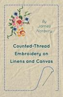 Counted-Thread Embroidery on Linens and Canvas 1447401859 Book Cover