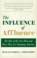The Influence of Affluence: How the New Rich Are Changing America 0385519281 Book Cover