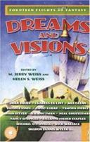 Dreams and Visions: Fourteen Flights of Fantasy 0765312492 Book Cover