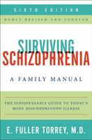 Surviving Schizophrenia: A Manual for Families, Patients, and Providers 0060950765 Book Cover