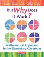 But Why Does It Work?: Mathematical Argument in the Elementary Classroom 032508114X Book Cover