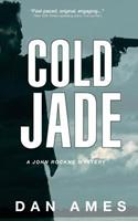 Cold Jade: A John Rockne Mystery 1548500356 Book Cover