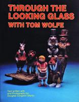 Through the Looking Glass With Tom Wolfe 0887403808 Book Cover